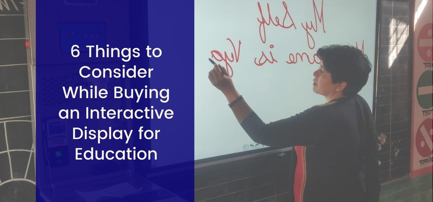 tips to know before buying interactive display for education