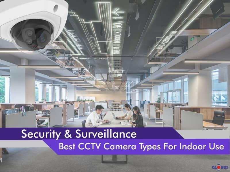 cctv cameras for indoor application