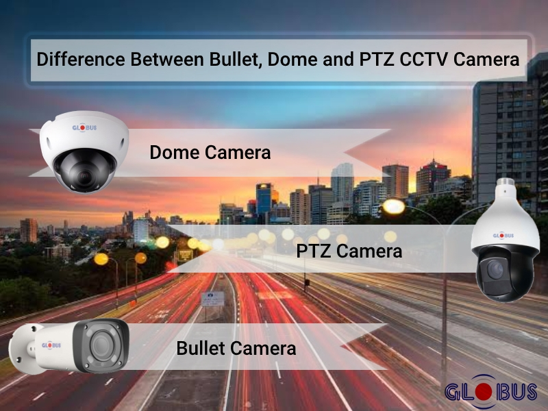 difference-between-bullet-dome-ptz-camera