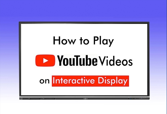 how to play youtube videos on interactive display
