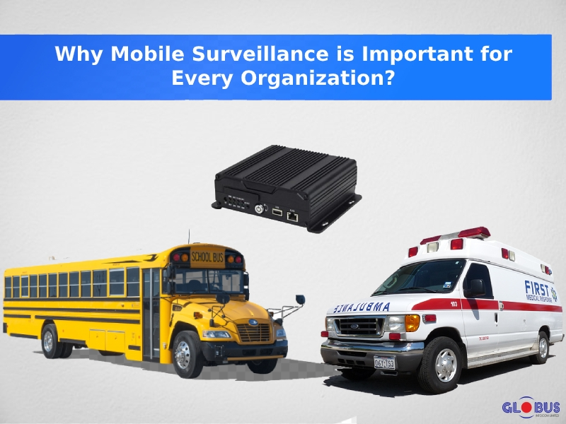 mobile surveillance important for every ogranization