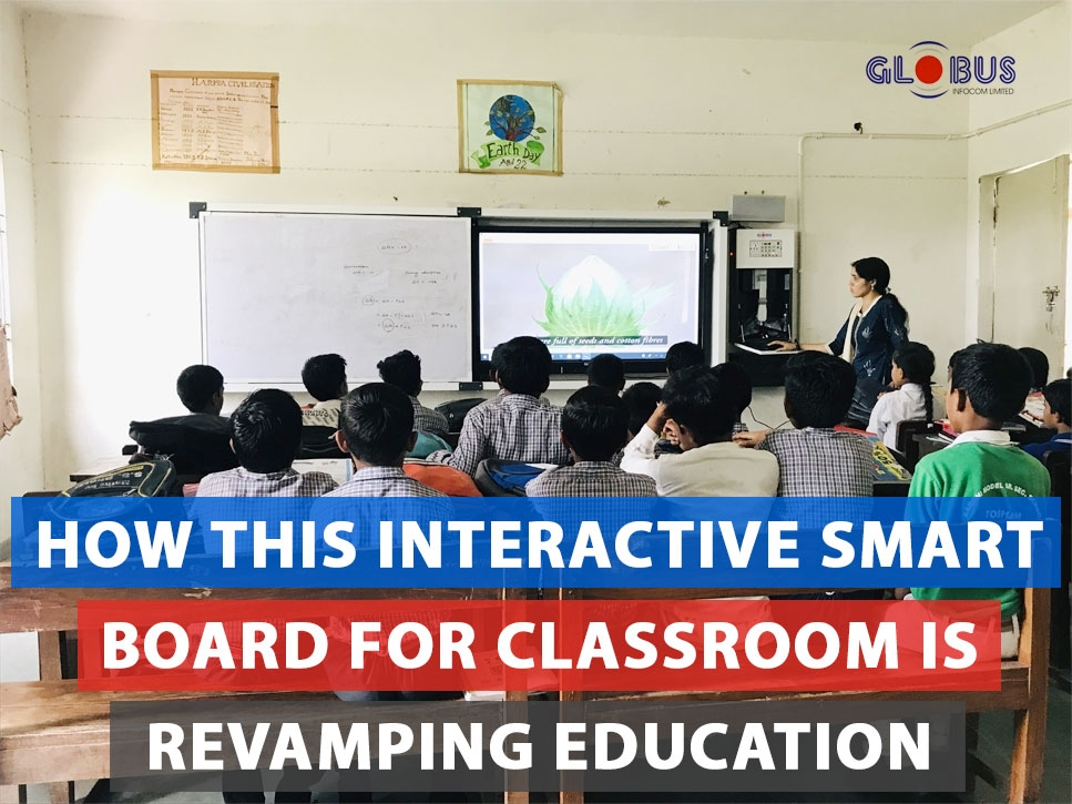 Digital Board for Smart Classroom and Advanced Learning