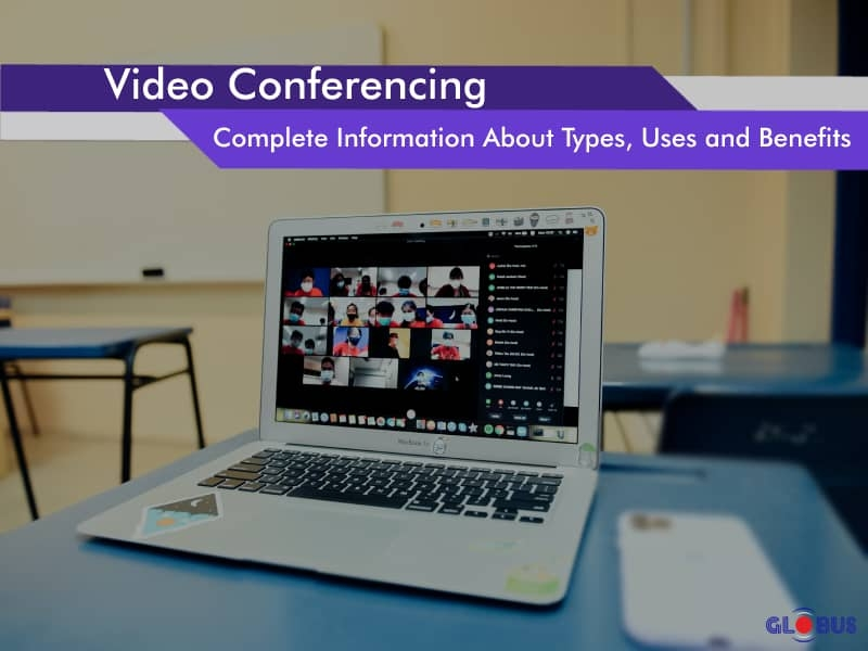video conferencing types benefits uses