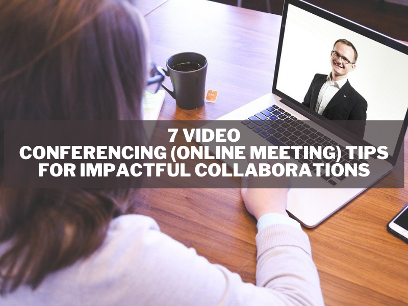 video-conferencing-online-meeting-tips-for-impactful-collaborations