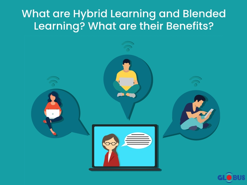 What are Hybrid Learning and Blended Learning? What are their Benefits?